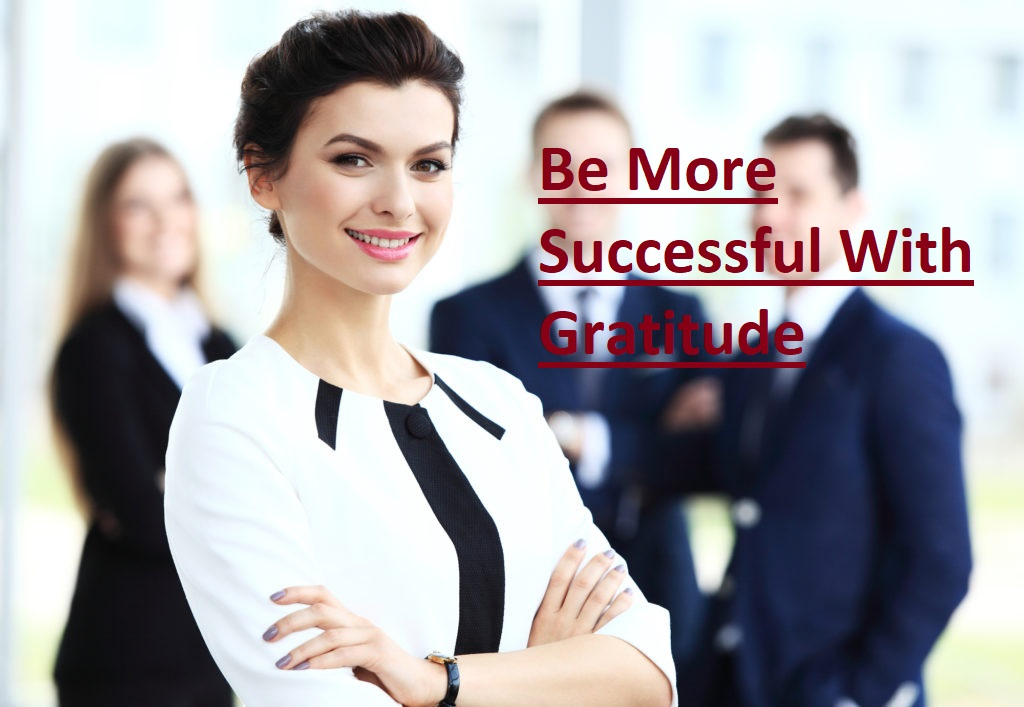 Be More Successful With Gratitude