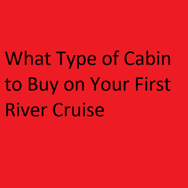 Your First River Cruise